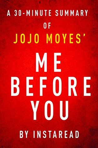 me-before-you-by-jojo-moyes-a-30-minute-instaread-summary