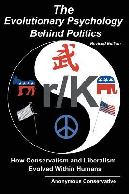 The Evolutionary Psychology Behind Politics: How Conservatism and Liberalism Evolved Within Humans EPUB