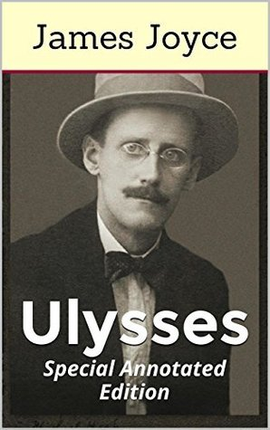 Ulysses (Special Annotated Edition): An odyssey in a single day, which changed modern literature