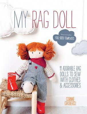 My Rag Doll 11 Dolls With Clothes And Accessories To Sew By Corinne