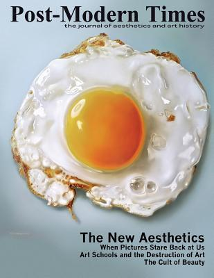 Post-Modern Times: The Journal of Aesthetics and Art History
