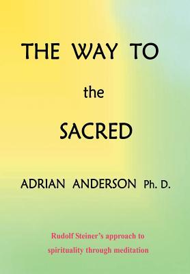 The Way to The Sacred: Rudolph Steiner's approach to spirituality through meditation