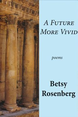 A Future More Vivid: Selected Poems
