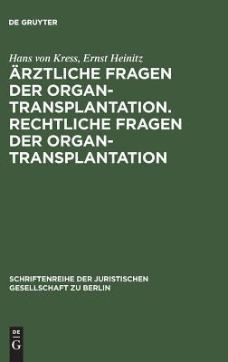 Arztliche Fragen Der Organtransplantation. Rechtliche Fragen Der Organtransplantation