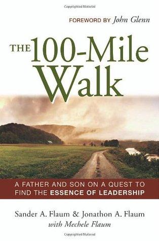 The 100-Mile Walk by Sander A. Flaum