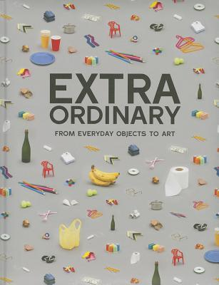 Extraordinary: From Everyday Objects to Art por Index Book