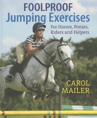 Foolproof Jumping Exercises: For Horses, Ponies, Riders and Helpers
