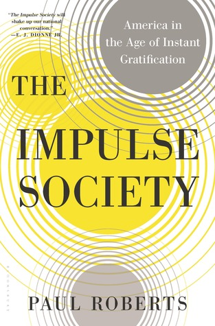The impulse society america in the age of instant gratification by 17978099 fandeluxe Gallery