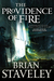 The Providence of Fire (Chronicle of the Unhewn Throne, #2) by Brian Staveley