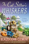 The Cat Sitter's Whiskers by Blaize Clement
