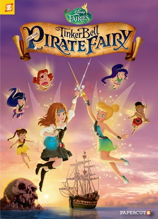 Tinker Bell and the Pirate Fairy (Disney Fairies Graphic Novel #16)
