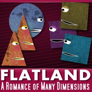 Flatland: A Romance in Many Dimensions