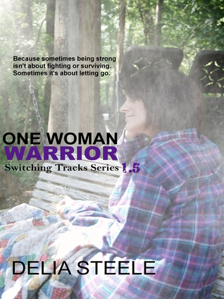 One Woman Warrior (Switching Tracks, #1.5)