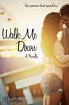 Walk Me Down (Walk, #1)