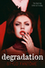 Degradation (The Kane Trilogy, #1) by Stylo Fantome