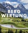 Bergwertung: 50 ausgewälte Anstiege aus Tour de France, Giro d`Italia, Vuelta a España und andere Höhepunkte des Radsports