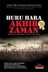 Huru-Hara Akhir Zaman: Penjelasan Terakhir Untuk Umat Islam