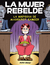 La mujer rebelde: la historia de Margaret Sanger