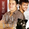 Tell Me It's Real by T.J. Klune