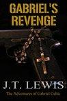 Gabriel's Revenge (The Adventures of Gabriel Celtic #2)