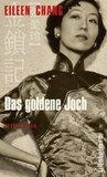 Das goldene Joch by Eileen Chang