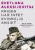 Krigen har intet kvinnelig ansikt by Svetlana Alexievich