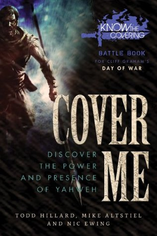 Cover Me: Discover the Power and Presence of Yahweh: Battle Book for Cliff Graham's Day of War