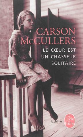 Le cœur est un chasseur solitaire by Carson McCullers