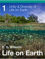E.O. Wilson's Life on Earth Unit 1: Unity and Diversity of Life on Earth