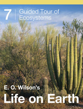 E.O. Wilson's Life on Earth Unit 7: Guided Tour of Ecosystems