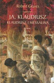 Ebook Ja, Klaudiusz. Klaudiusz i Messalina by Robert Graves DOC!