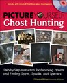 Picture Yourself Ghost Hunting, 1st Edition