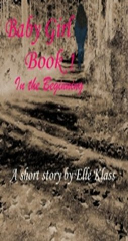 In the Beginning by Elle Klass