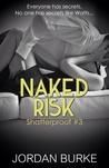 Naked Risk (Shatterproof #3)