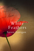 White Feathers by Susan Lanigan