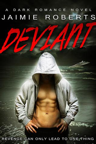 Deviant (Deviant, #1) by Jaimie Roberts