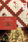 Quilted by Christmas (Quilts of Love, #22)