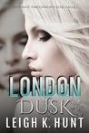London Dusk by Leigh K. Hunt