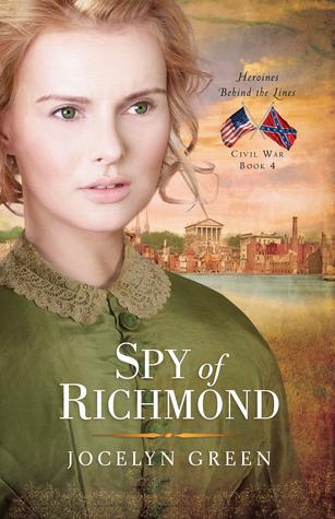 Spy of Richmond (Heroines Behind the Lines: Civil War #4)