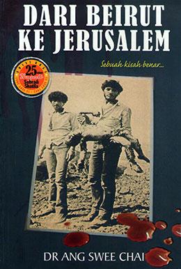 Dari Beirut Ke Jerusalem by Ang Swee Chai