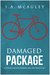 Damaged Package by S.A. McAuley