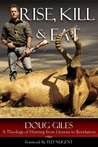 Rise, Kill and Eat: A Theology of Hunting from Genesis to Revelation