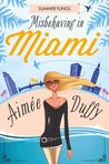 Misbehaving in Miami (Summer Flings #2)