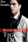 Tiger's Den: Black Wolves