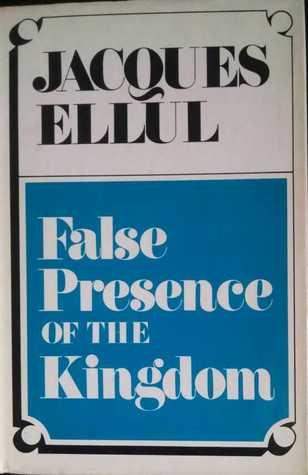False presence of the kingdom