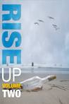 Rise Up Volume Two: Indie Authors Against Cancer--A Benefit Collection