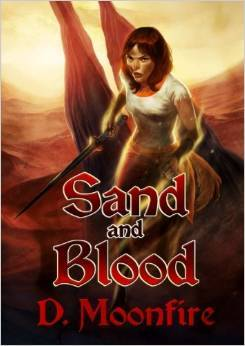 Sand and Blood by D. Moonfire