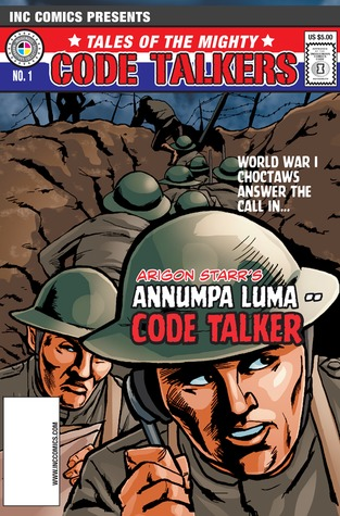 Tales of the mighty code talkers #1 (tales of the mighty code talkers, #1) by Arigon Starr