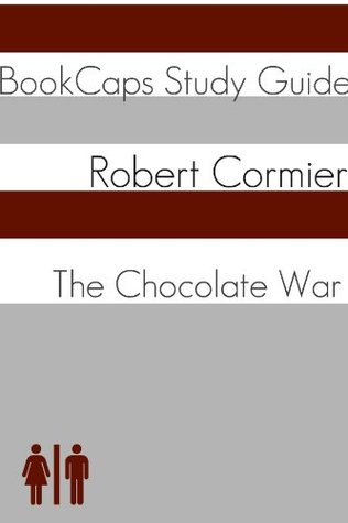 The Chocolate War (A BookCaps Study Guide)