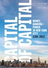 Capital of Capital: Money, Banking, and Power in New York City (Columbia Studies in the History of U.S. Capitalism)